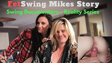 "?FetSwing comЩ "" Mike's Story"" Reality Documentary of Single Male Swinger"