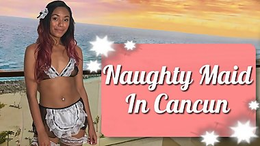 CanCun Vacation: Naughty 18y Maid Gets Tied Up & Used As a Little Fuck Toy!